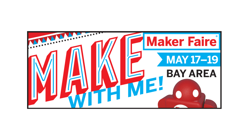 Maker Faire Bay Area に出展します